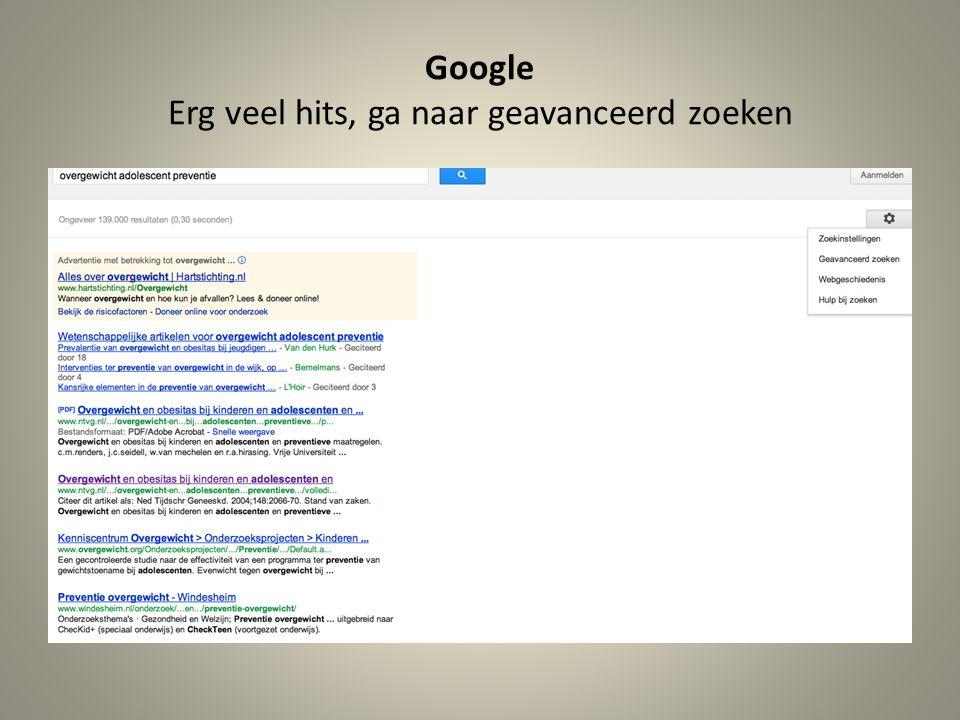 Google Erg veel hits, ga naar geavanceerd zoeken