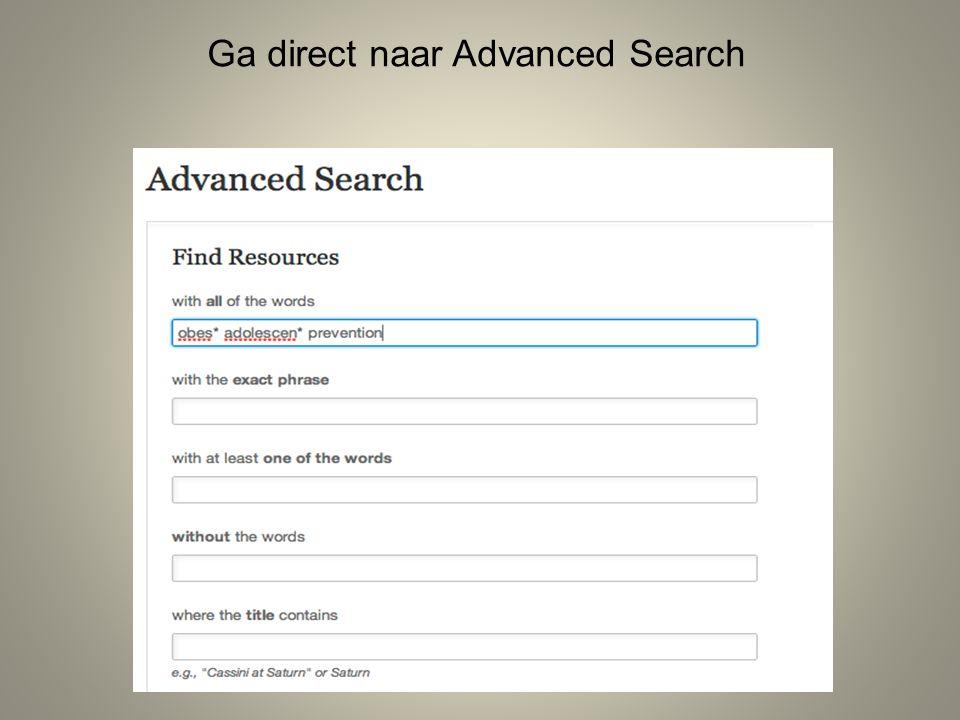 Ga direct naar Advanced Search