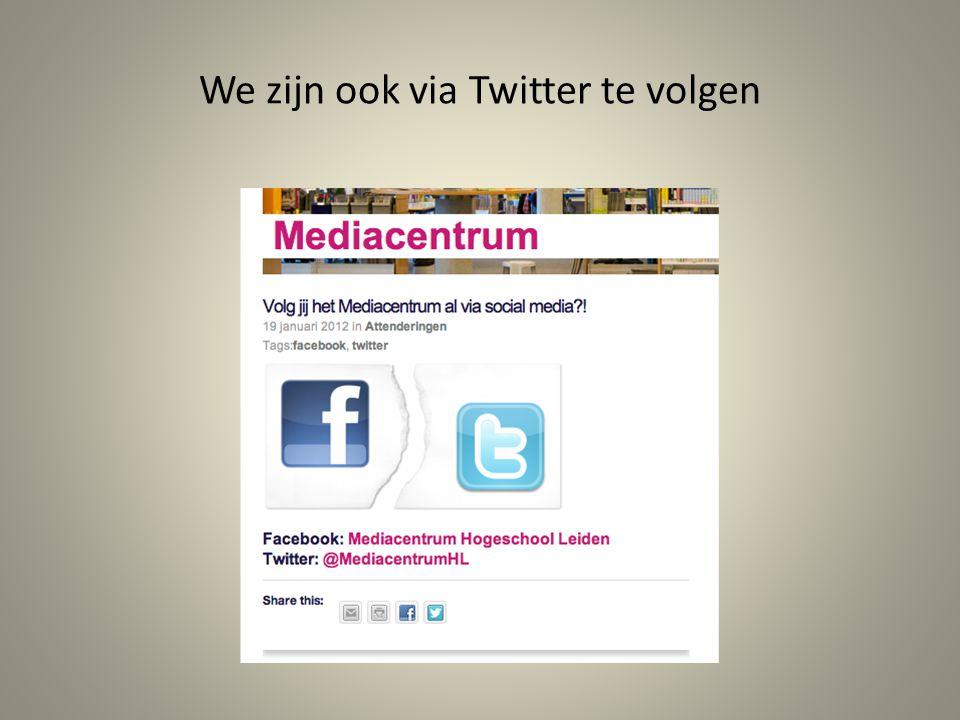 We zijn ook via Twitter te volgen