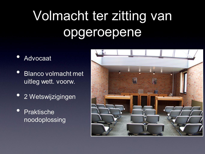 Volmacht ter OCMW & VZW Advocaat Ontvanger (F.B.) geen nieuwe volmacht, wel bijstand (standby personeel) VZW: RvBestuur (=3) tenzij opdracht (BS)