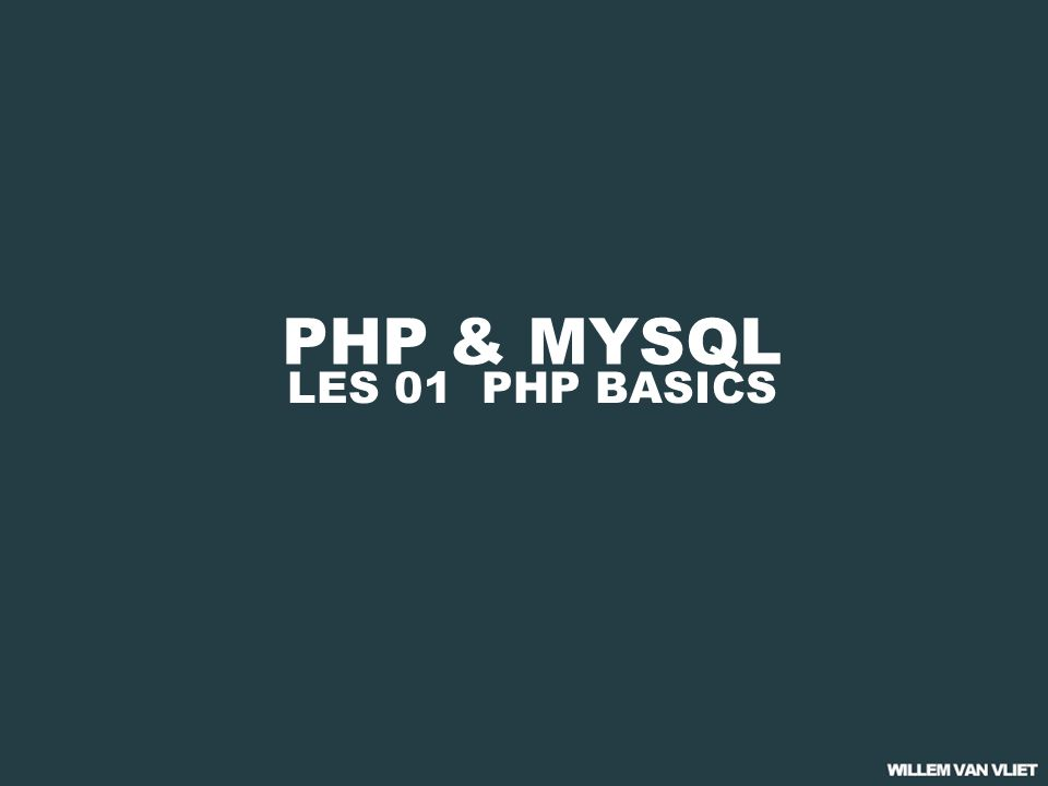 PHP & MYSQL 01 PHP BASICS 02 PHP & FORMULIEREN 03 PHP & DATABASES 04 CMS: BEST PRACTICE