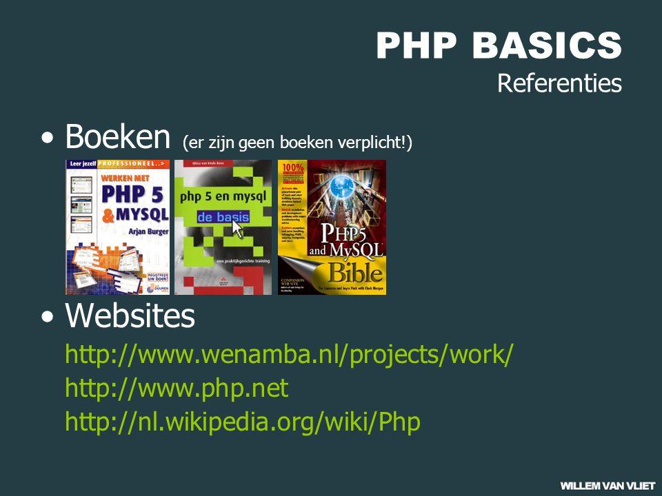 PHP BASICS Referenties Boeken (er zijn geen boeken verplicht!) Websites http://www.wenamba.nl/projects/work/ http://www.php.net http://nl.wikipedia.org/wiki/Php
