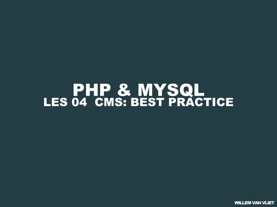 PHP & MYSQL LES 04 CMS: BEST PRACTICE