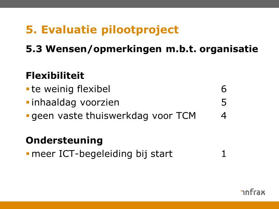 5. Evaluatie pilootproject 5.3 Wensen/opmerkingen m.b.t.