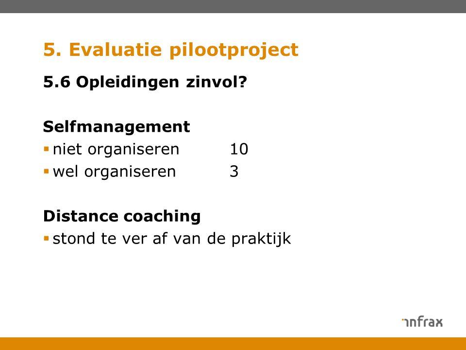 5. Evaluatie pilootproject 5.6 Opleidingen zinvol.