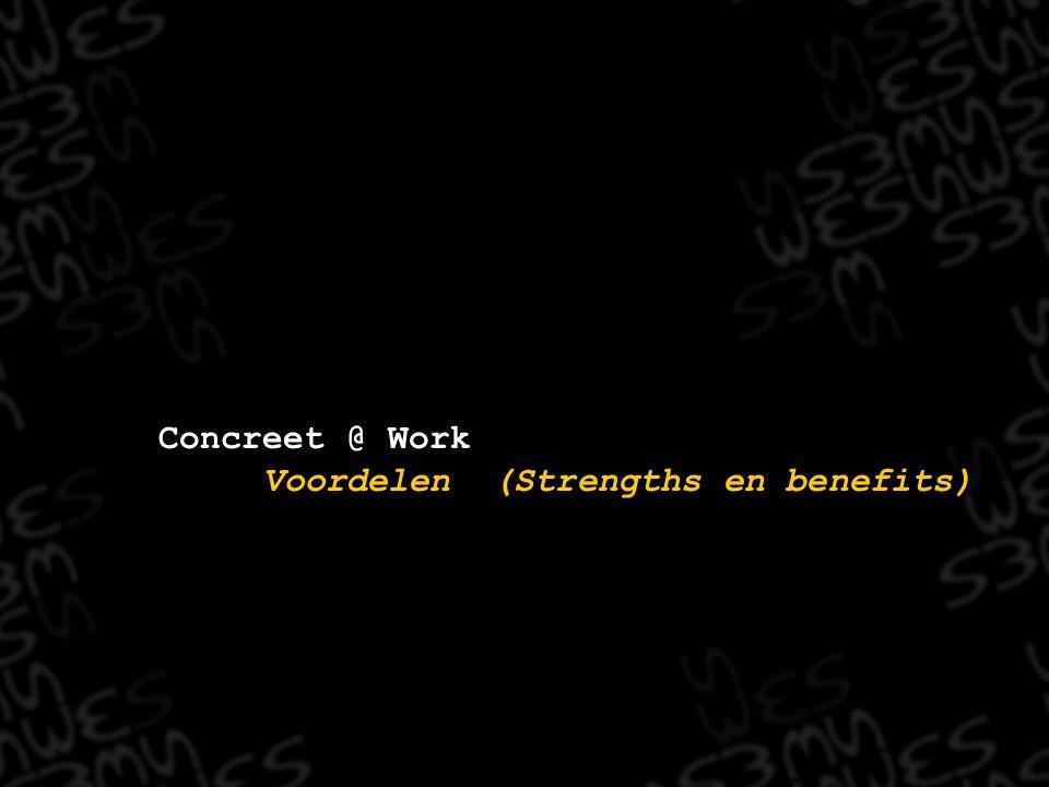 Concreet @ Work Voordelen (Strengths en benefits)