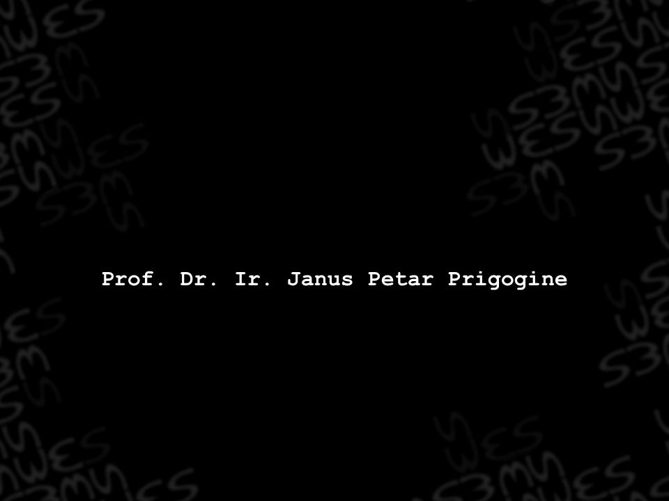 Prof. Dr. Ir. Janus Petar Prigogine