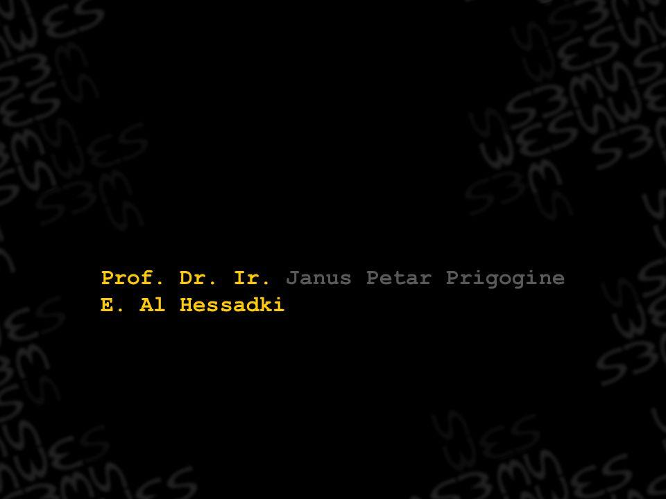 Prof. Dr. Ir. Janus Petar Prigogine E. Al Hessadki