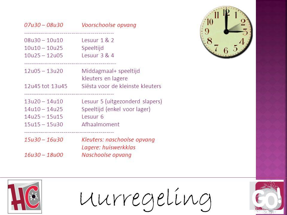 Uurregeling 07u30 – 08u30Voorschoolse opvang ----------------------------------------------- 08u30 – 10u10Lesuur 1 & 2 10u10 – 10u25Speeltijd 10u25 –