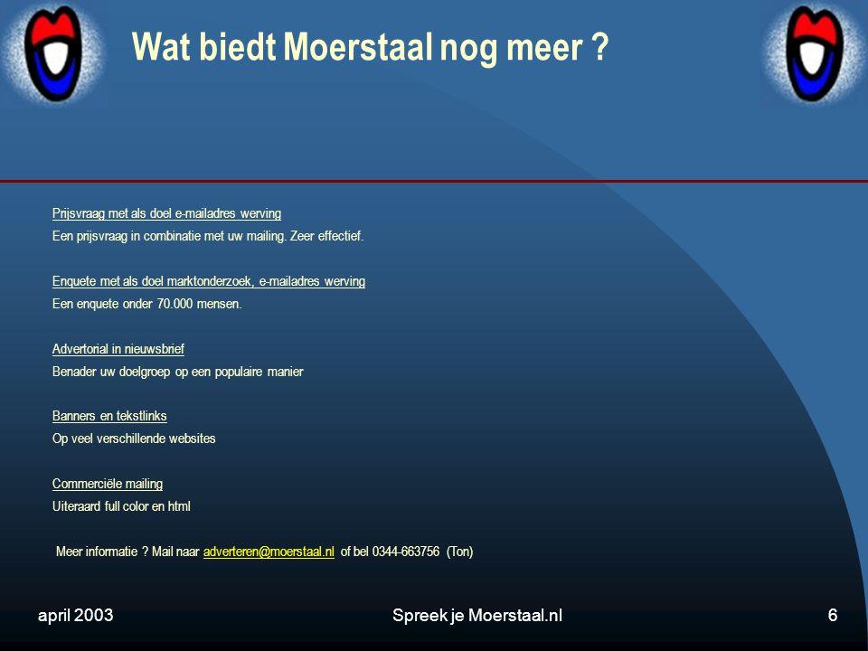 april 2003Spreek je Moerstaal.nl6 Wat biedt Moerstaal nog meer .