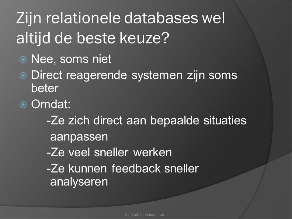 Zijn relationele databases wel altijd de beste keuze.