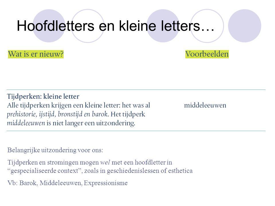 """Hoofdletters en kleine letters… Belangrijke uitzondering voor ons: Tijdperken en stromingen mogen wel met een hoofdletter in """"gespecialiseerde context"""