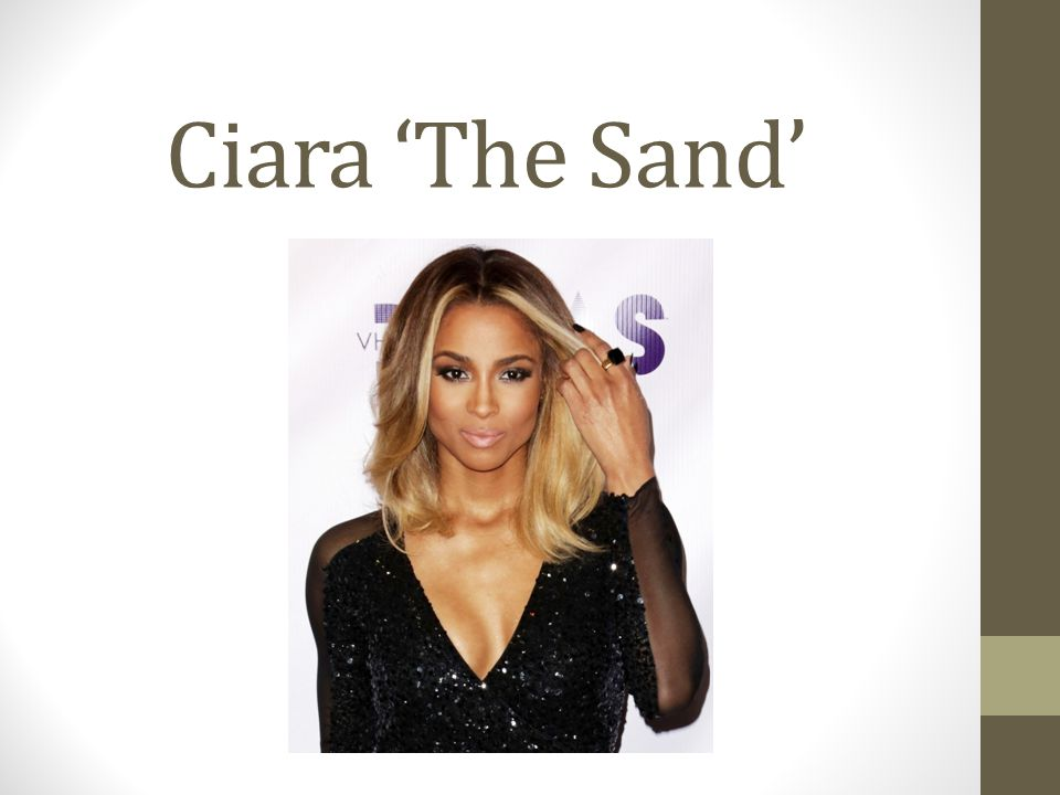 Ciara 'The Sand'
