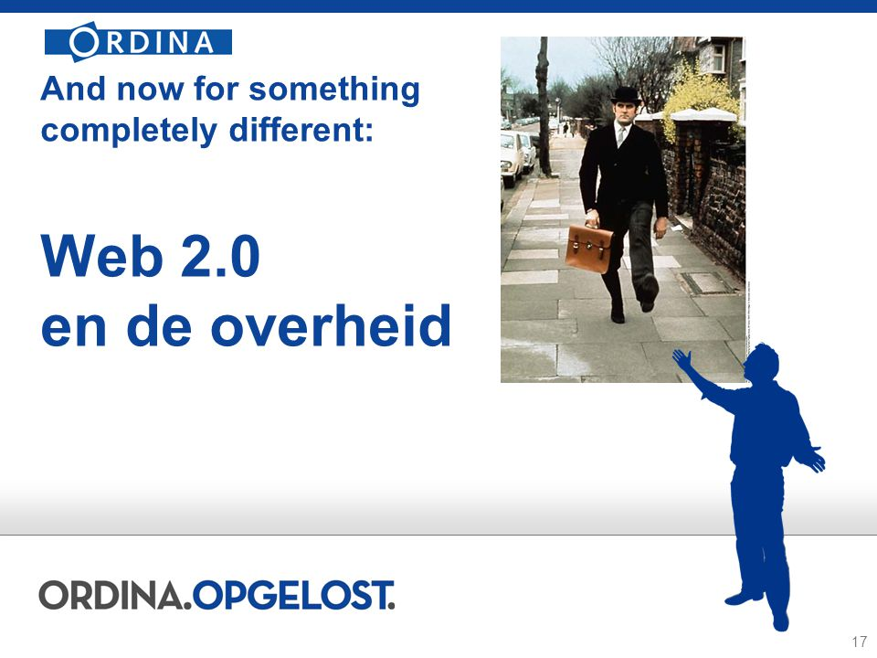 17 And now for something completely different: Web 2.0 en de overheid