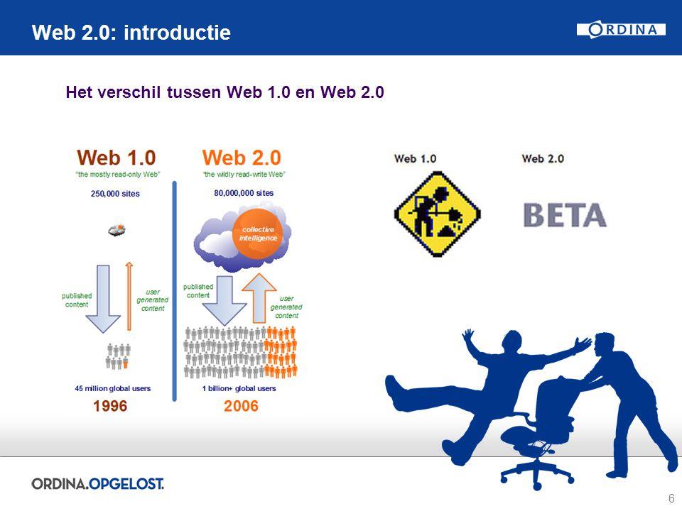 6 Web 2.0: introductie Het verschil tussen Web 1.0 en Web 2.0