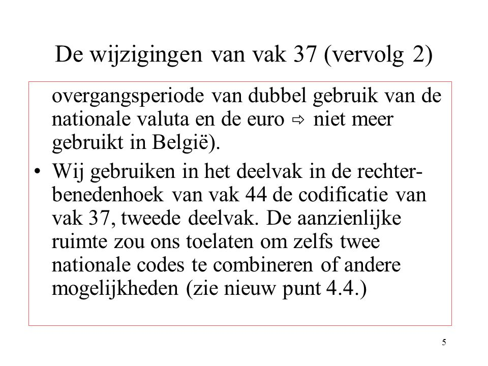 6 Vergelijkende tabel oud en nieuw vak 37 Aan de hand van de antwoorden van de verschillende diensten en van de Commissie werd de vergelijkende tabel tussen het oud vak 37 en het nieuw vak 37 bijgewerkt.