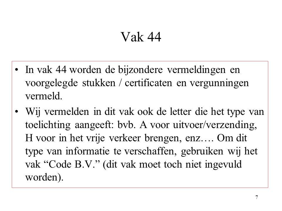 18 Bijzondere vermeldingen/certificaten INSTRUCTIES Vermelding « UITVOER BUITEN EG VERPLICHT » in § 135 van de Instructie Passieve veredeling (D.I.