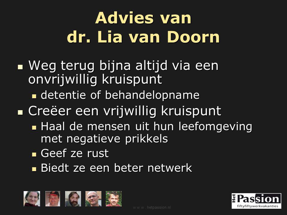Advies van dr. Lia van Doorn Weg terug bijna altijd via een onvrijwillig kruispunt Weg terug bijna altijd via een onvrijwillig kruispunt detentie of b