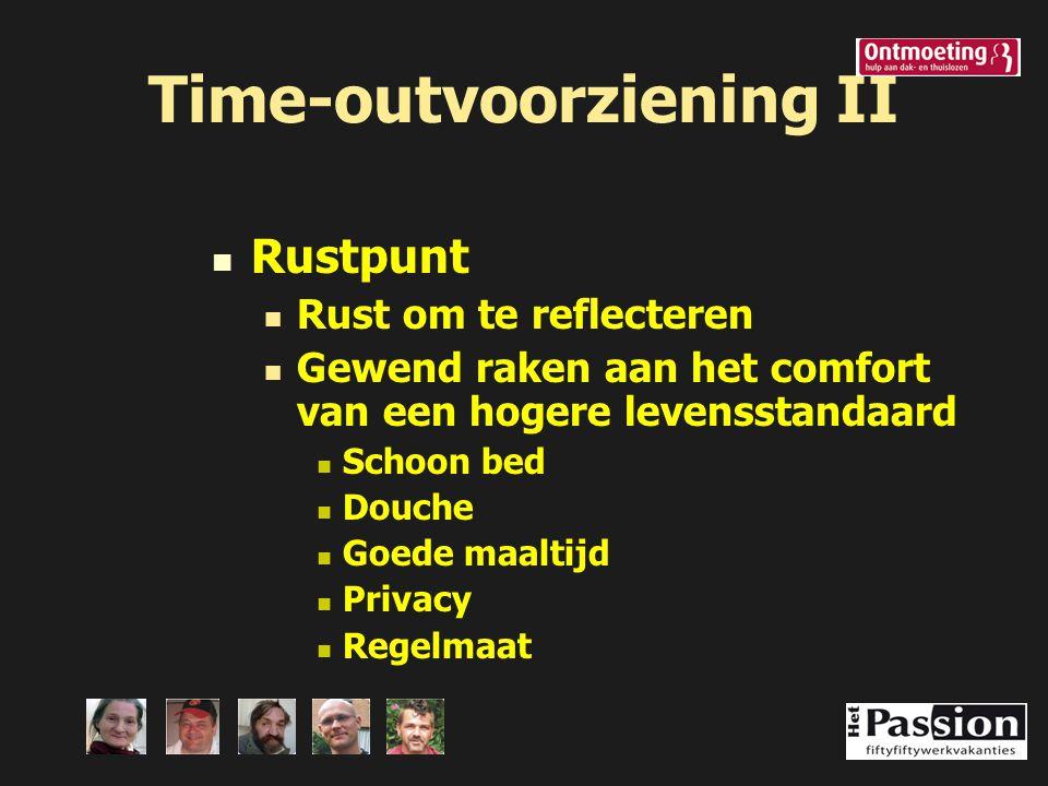 Time-outvoorziening II Rustpunt Rust om te reflecteren Gewend raken aan het comfort van een hogere levensstandaard Schoon bed Douche Goede maaltijd Pr