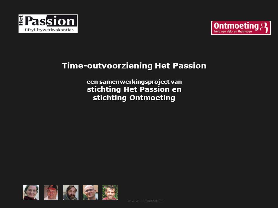 Time-outvoorziening Het Passion een samenwerkingsproject van stichting Het Passion en stichting Ontmoeting w w w. hetpassion.nl