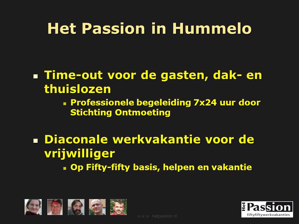 Het Passion in Hummelo Time-out voor de gasten, dak- en thuislozen Time-out voor de gasten, dak- en thuislozen Professionele begeleiding 7x24 uur door