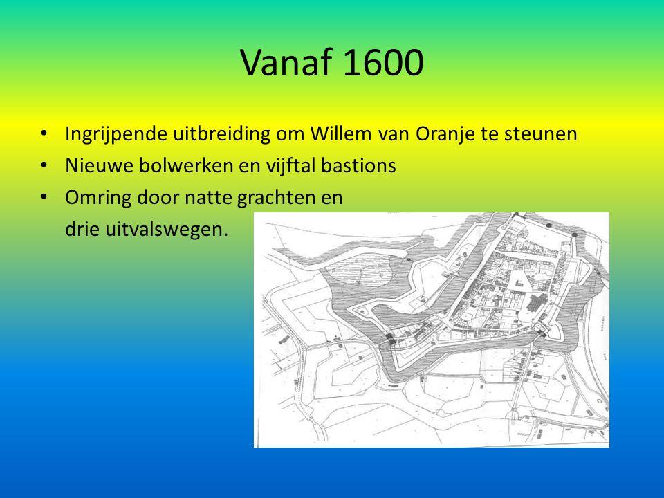 Vanaf 1600 Ingrijpende uitbreiding om Willem van Oranje te steunen Nieuwe bolwerken en vijftal bastions Omring door natte grachten en drie uitvalswege