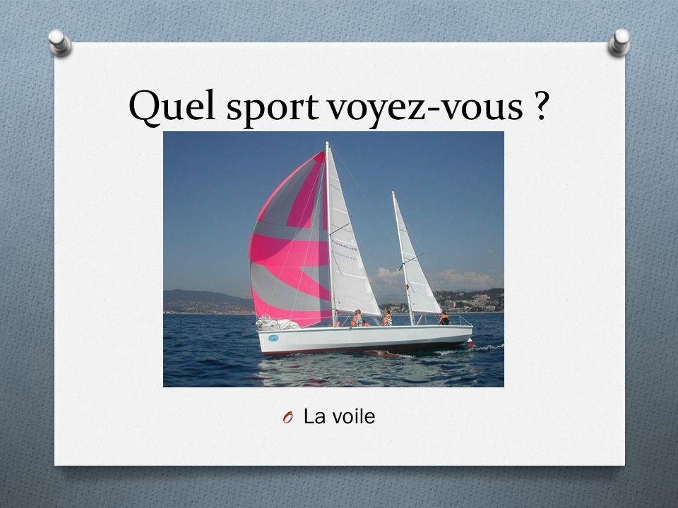 Quel sport voyez-vous ? O La voile