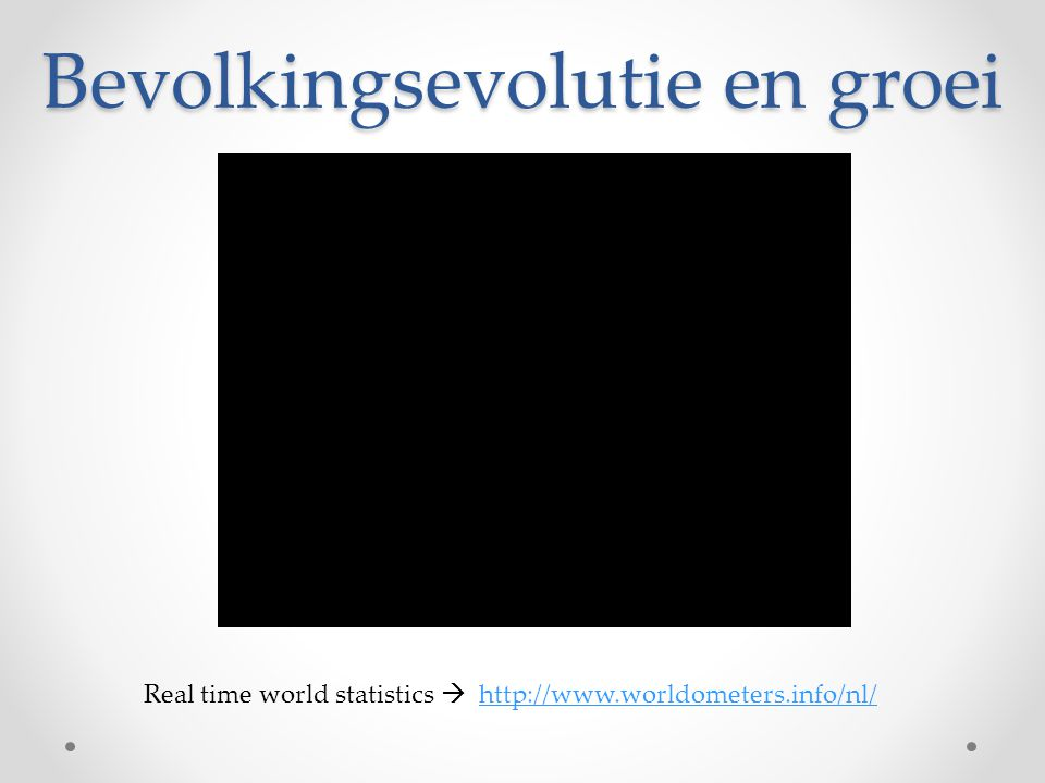 Real time world statistics  http://www.worldometers.info/nl/http://www.worldometers.info/nl/