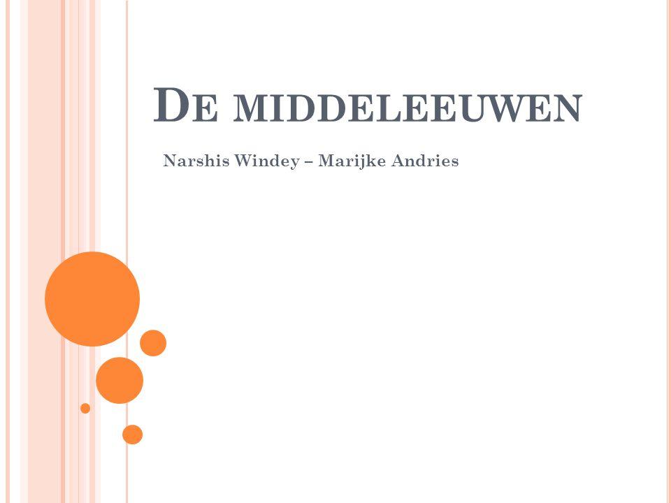 D E MIDDELEEUWEN Narshis Windey – Marijke Andries