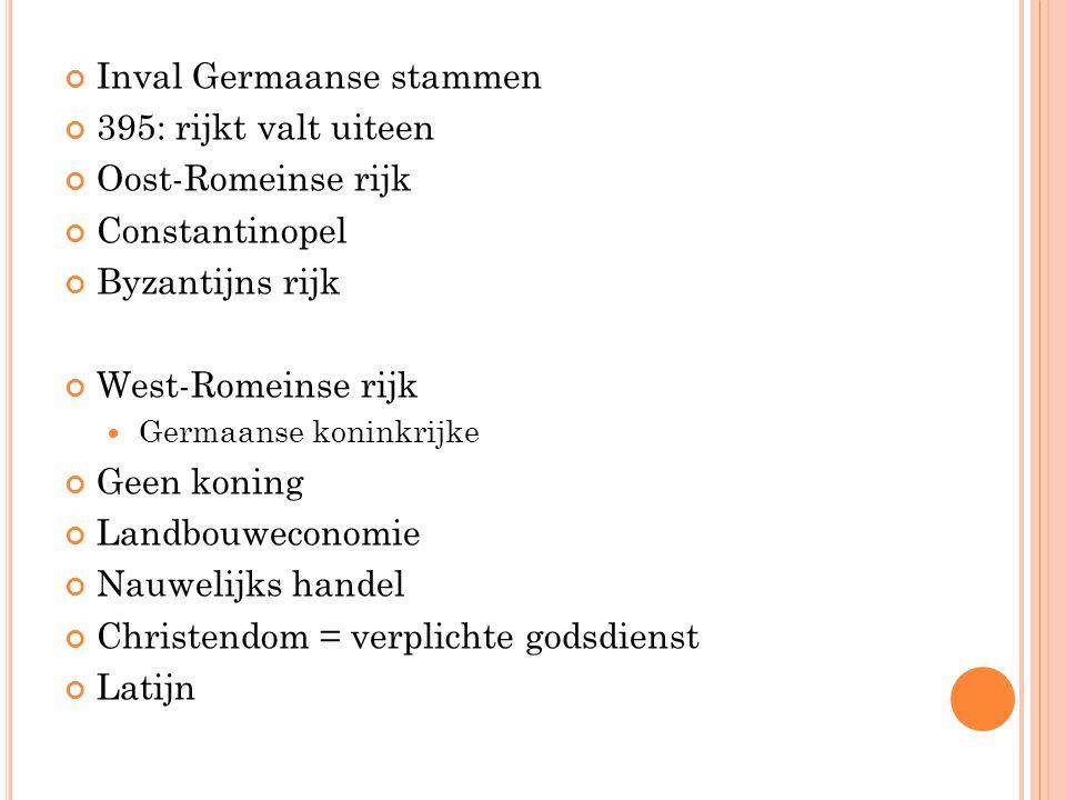 Inval Germaanse stammen 395: rijkt valt uiteen Oost-Romeinse rijk Constantinopel Byzantijns rijk West-Romeinse rijk Germaanse koninkrijke Geen koning