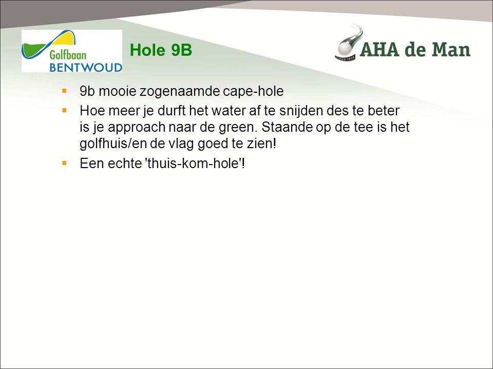 Hole 9B  9b mooie zogenaamde cape-hole  Hoe meer je durft het water af te snijden des te beter is je approach naar de green. Staande op de tee is he