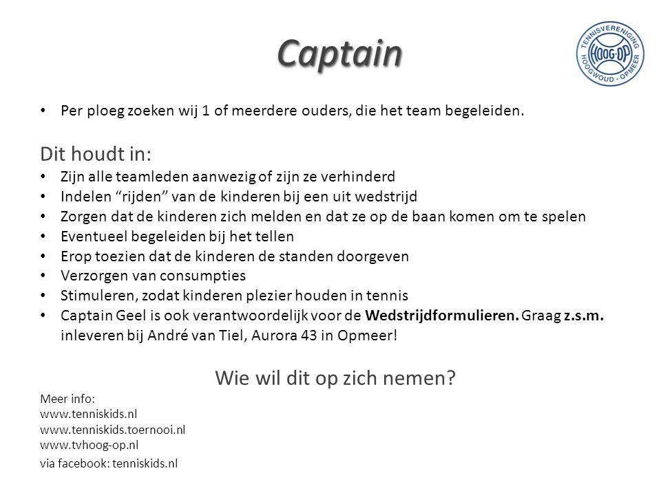 """Captain Per ploeg zoeken wij 1 of meerdere ouders, die het team begeleiden. Dit houdt in: Zijn alle teamleden aanwezig of zijn ze verhinderd Indelen """""""