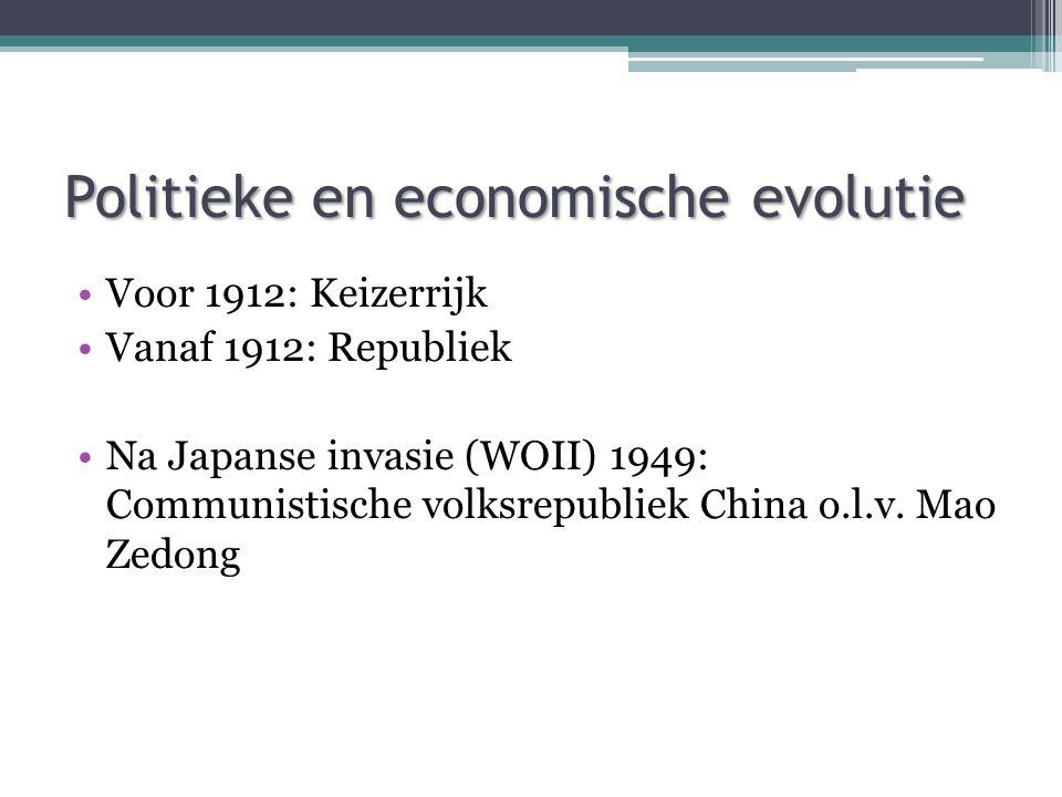 Politieke en economische evolutie Voor 1912: Keizerrijk Vanaf 1912: Republiek Na Japanse invasie (WOII) 1949: Communistische volksrepubliek China o.l.v.