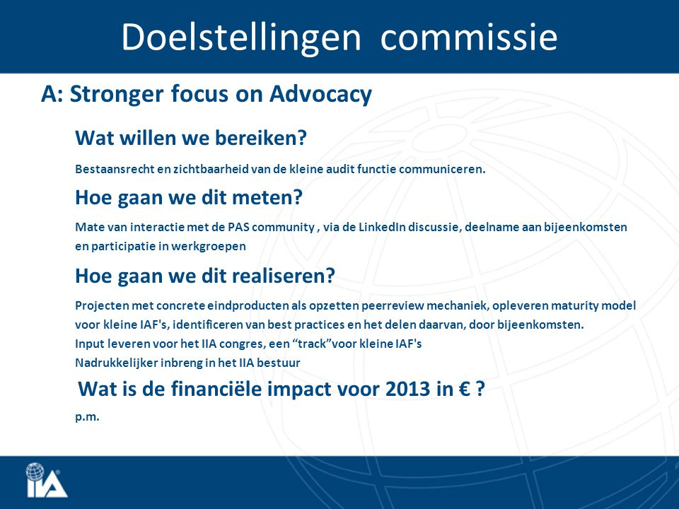 Doelstellingen commissie A: Stronger focus on Advocacy Wat willen we bereiken.