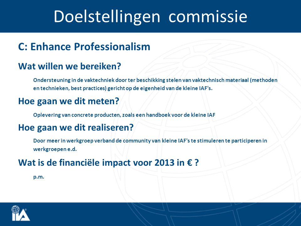 Doelstellingen commissie C: Enhance Professionalism Wat willen we bereiken.
