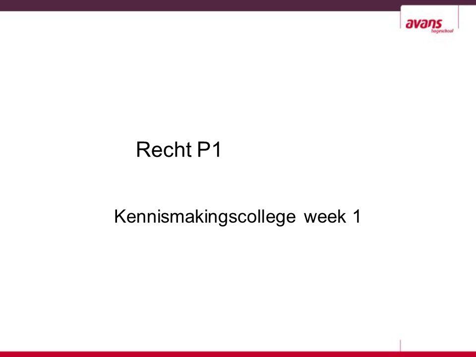 Recht P1 Kennismakingscollege week 1
