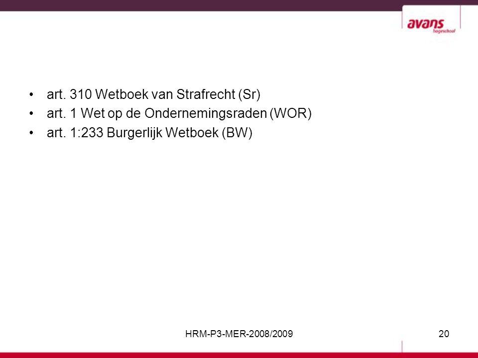 art. 310 Wetboek van Strafrecht (Sr) art. 1 Wet op de Ondernemingsraden (WOR) art. 1:233 Burgerlijk Wetboek (BW) HRM-P3-MER-2008/200920