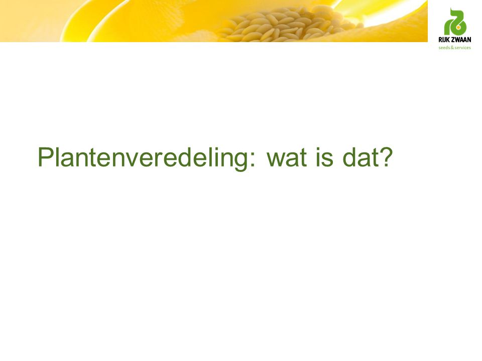 Plantenveredeling: wat is dat?
