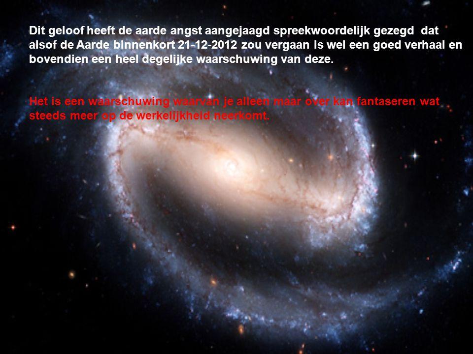 Dit geloof heeft de aarde angst aangejaagd spreekwoordelijk gezegd dat alsof de Aarde binnenkort 21-12-2012 zou vergaan is wel een goed verhaal en bov