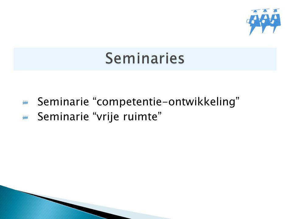 "Seminarie ""competentie-ontwikkeling"" Seminarie ""vrije ruimte"""