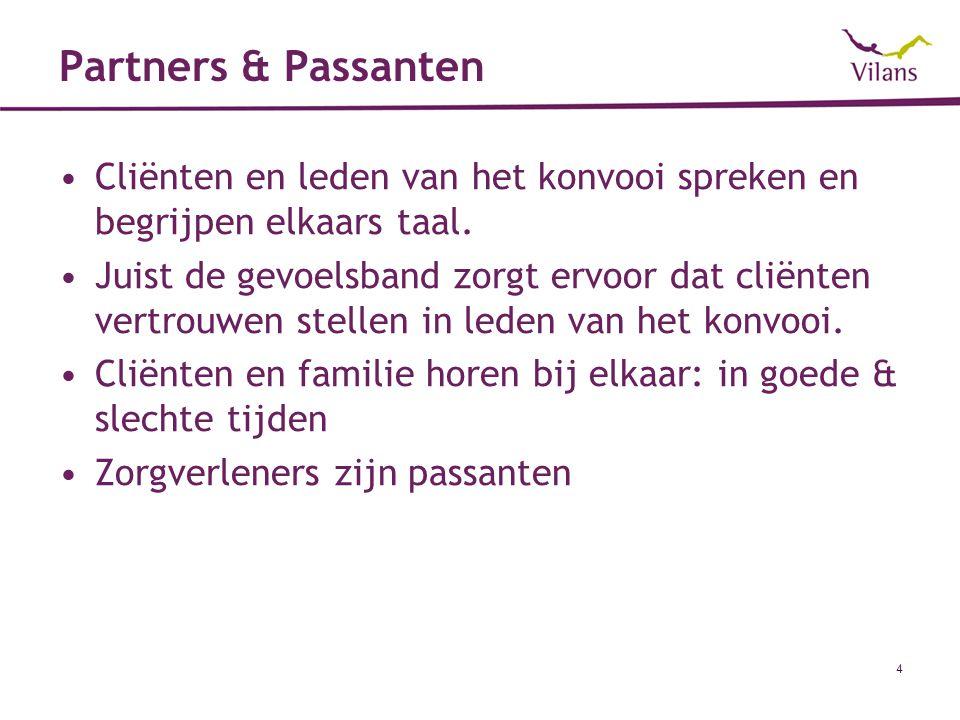 Partners & Passanten Cliënten en leden van het konvooi spreken en begrijpen elkaars taal. Juist de gevoelsband zorgt ervoor dat cliënten vertrouwen st