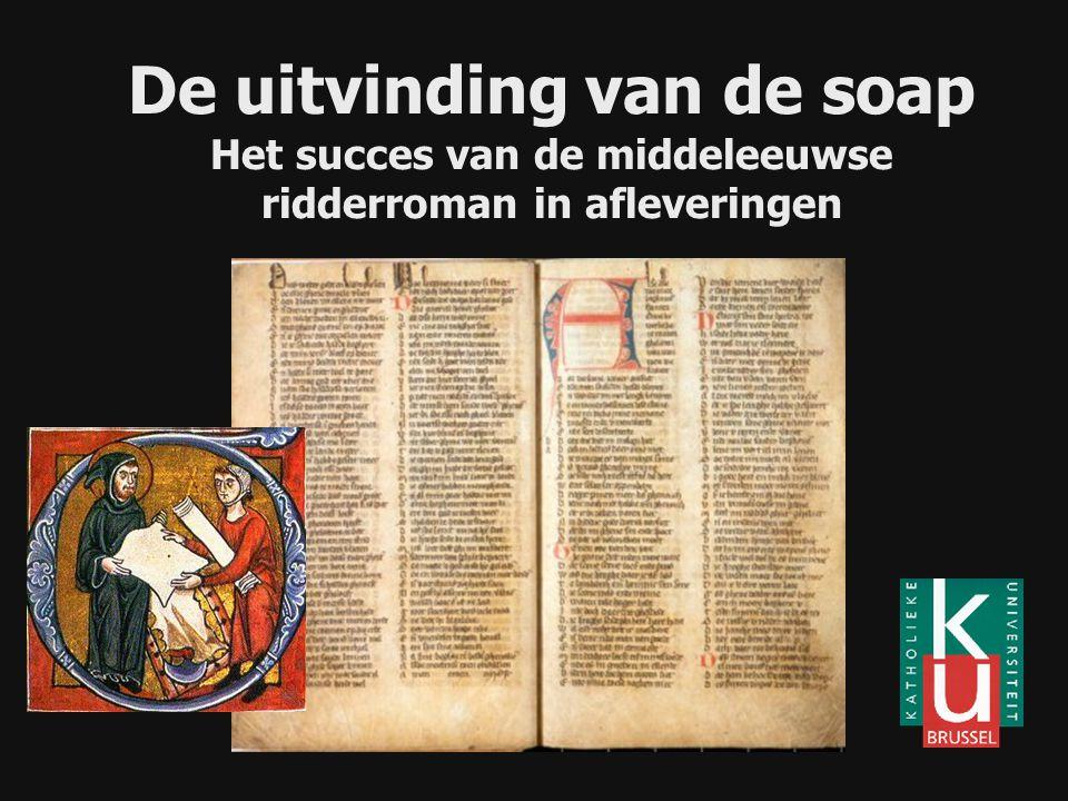 De uitvinding van de soap Het succes van de middeleeuwse ridderroman in afleveringen