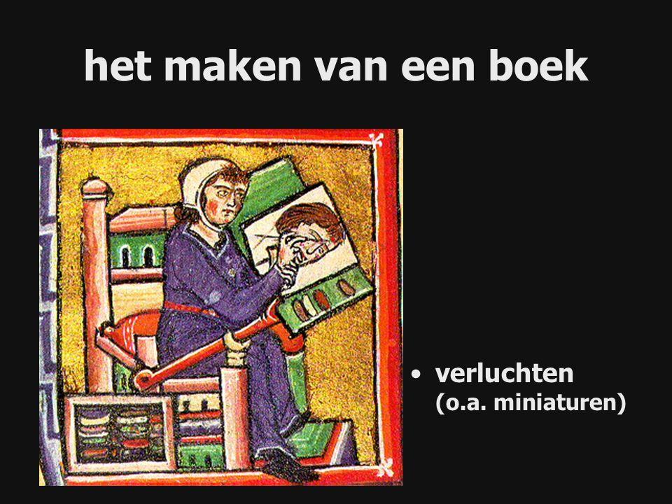 verluchten (o.a. miniaturen) het maken van een boek