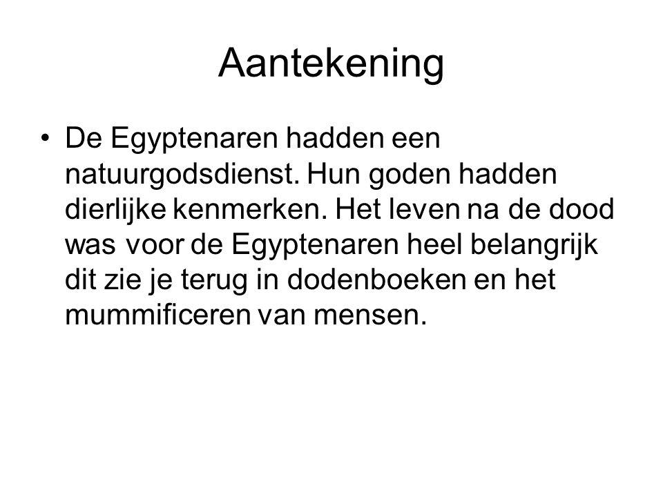 Aantekening De Egyptenaren hadden een natuurgodsdienst.