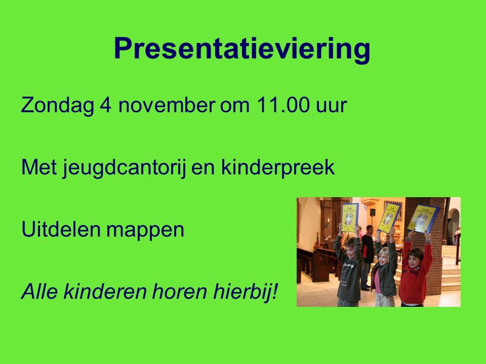 Presentatieviering Zondag 4 november om 11.00 uur Met jeugdcantorij en kinderpreek Uitdelen mappen Alle kinderen horen hierbij!