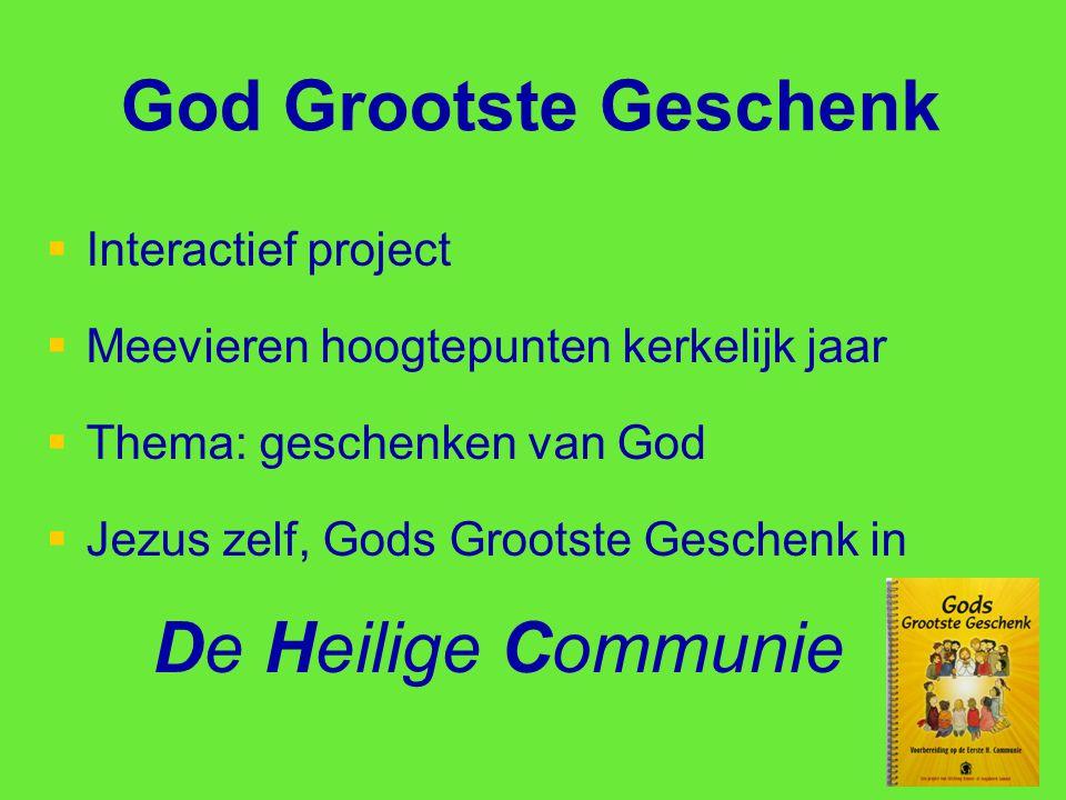 God Grootste Geschenk   Interactief project   Meevieren hoogtepunten kerkelijk jaar   Thema: geschenken van God   Jezus zelf, Gods Grootste Ge