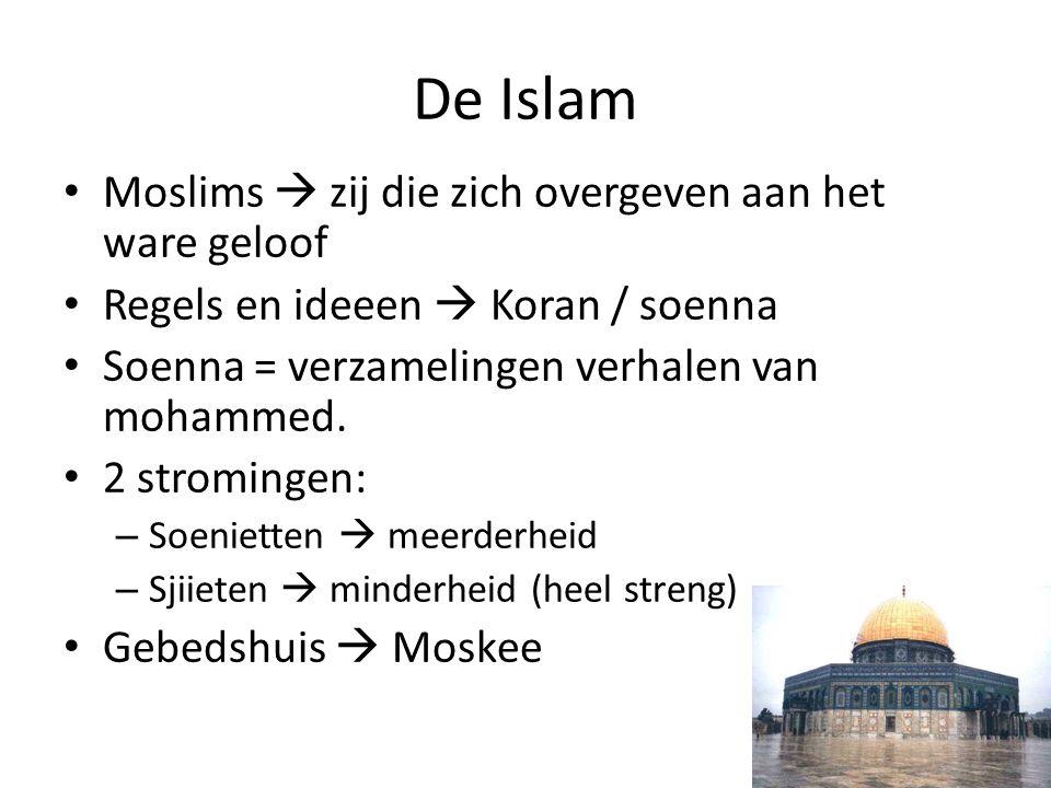 De Islam Moslims  zij die zich overgeven aan het ware geloof Regels en ideeen  Koran / soenna Soenna = verzamelingen verhalen van mohammed. 2 stromi