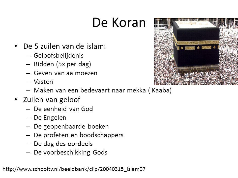 De Koran De 5 zuilen van de islam: – Geloofsbelijdenis – Bidden (5x per dag) – Geven van aalmoezen – Vasten – Maken van een bedevaart naar mekka ( Kaa