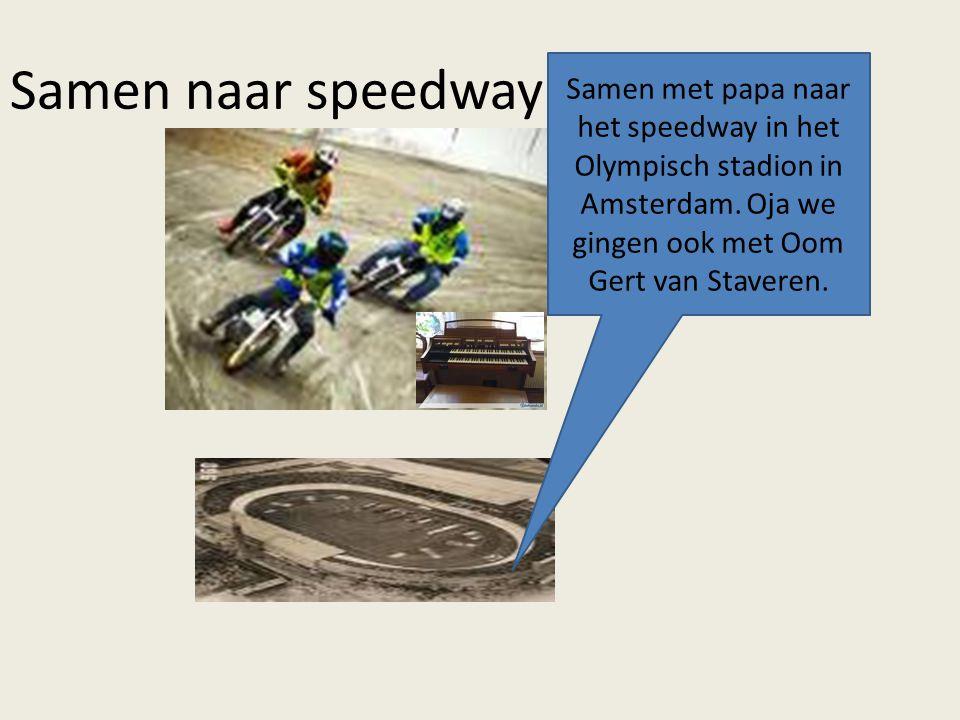 Samen met papa naar het speedway in het Olympisch stadion in Amsterdam. Oja we gingen ook met Oom Gert van Staveren. Samen naar speedway
