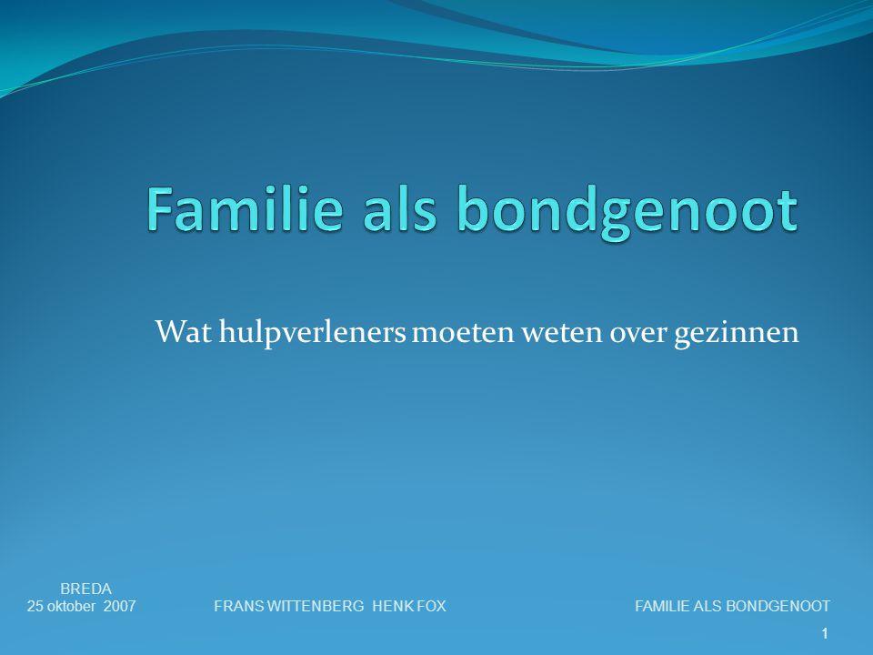 2 Presentatie 3 gedeelten 1.Project 'Familie als bondgenoot' algemeen 2.